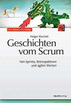 """""""Geschichten vom SCRUM"""" by Holger Koschek"""