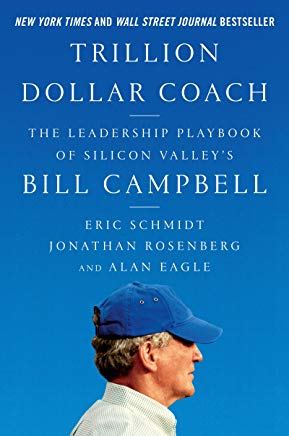 """Trillion Dollar Coach"" by Eric Schmidt"
