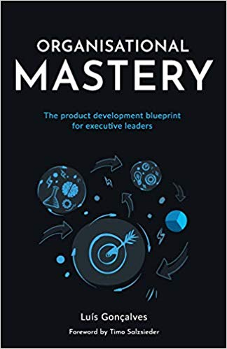Organisational Mastery by Luis Goncalves