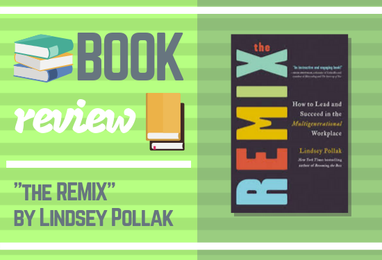 """the REMIX"" by Lindsey Pollak - a book review"