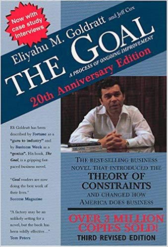 The Goal - A Process Of Ongoing Improvements by Eliyahu Goldratt and Jeff Cox