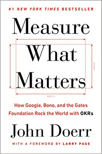 """""""Measure What Matters"""" by John Doerr"""