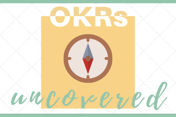 OKR's - uncovered